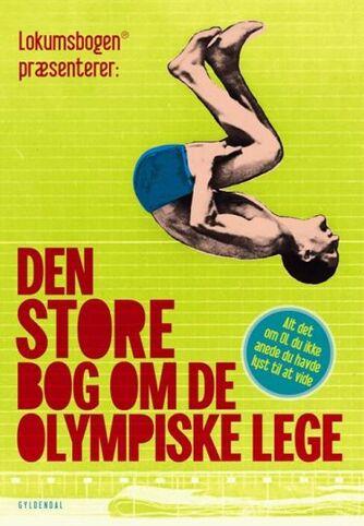 Ole Knudsen, Sten Wijkman Kjærsgaard: Den store bog om De Olympiske Lege : alt det om OL du ikke anede du havde lyst til at vide