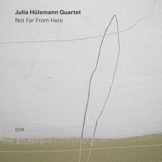 Julia Hülsmann: Not far from here