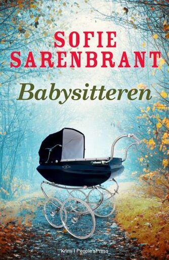 Sofie Sarenbrant: Babysitteren : krimi