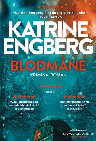 Katrine Engberg: Blodmåne : kriminalroman