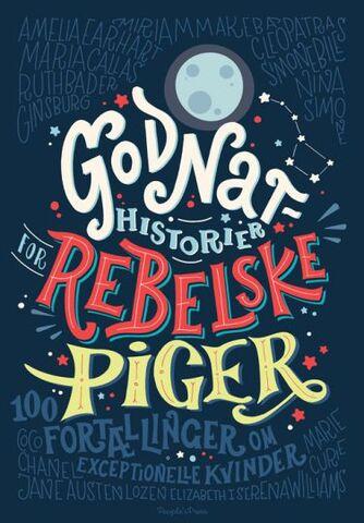 Elena Favilli, Francesca Cavallo: Godnathistorier for rebelske piger : 100 fortællinger om exceptionelle kvinder