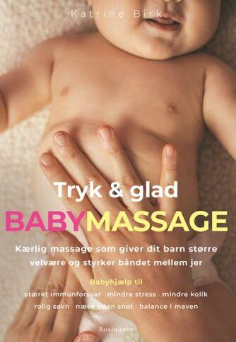 Katrine Birk (f. 1989): Tryk & glad babymassage