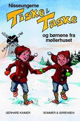 Gerhard Kaimer: Nisseungerne Tiske og Taske og børnene fra møllerhuset