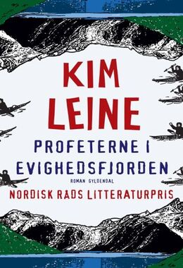 Kim Leine: Profeterne i Evighedsfjorden : roman