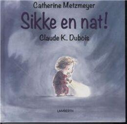 Catherine Metzmeyer, Claude K. Dubois: Sikke en nat!