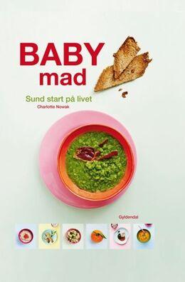 Charlotte Nowak: Babymad : sund start på livet