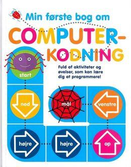 Kiki Prottsman, Molly Lattin: Min første bog om computerkodning : fuld af aktiviteter og øvelser, som kan lære dig at programmere