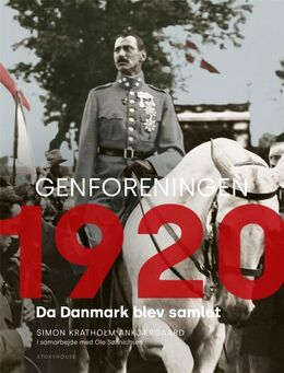 Simon Kratholm Ankjærgaard, Ole Sønnichsen: Genforeningen 1920 : da Danmark blev samlet