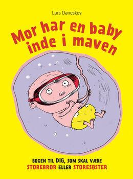 Lars Daneskov, Claus Bigum: Mor har en baby inde i maven