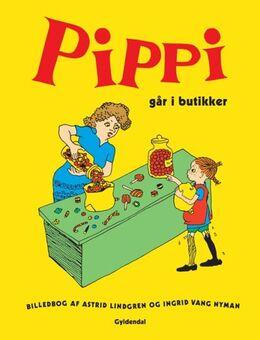 Astrid Lindgren, Ingrid Vang Nyman: Pippi går i butikker : billedbog