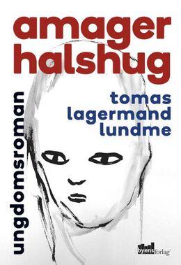 Tomas Lagermand Lundme: Amager halshug : en ungdomsroman