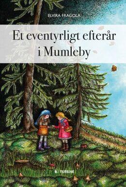 Elvira Fragola: Et eventyrligt efterår i Mumleby