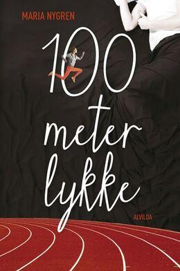 Maria Nygren: 100 meter lykke