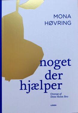 Mona Høvring (f. 1962): Noget der hjælper