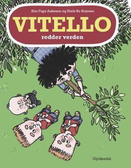 Kim Fupz Aakeson, Niels Bo Bojesen: Vitello redder verden