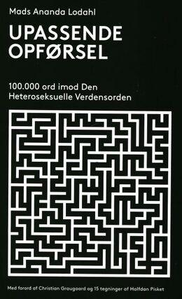Mads Ananda Lodahl: Upassende opførsel : 100.000 ord imod den heteroseksuelle verdensorden