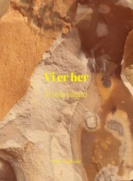 Liv Sejrbo Lidegaard: Vi er her : poesi