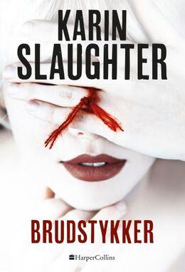 Karin Slaughter: Brudstykker